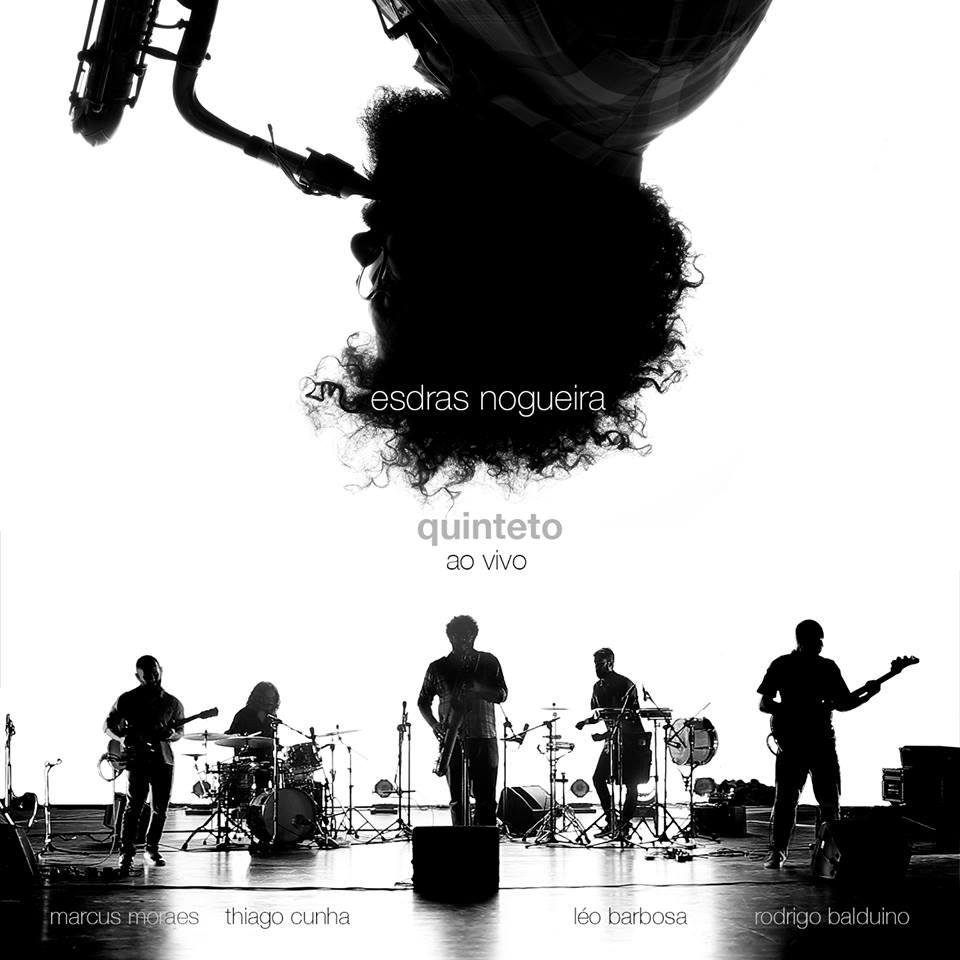 esta semana tem show imperdível do Esdras Nogueira Quinteto!